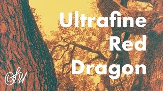 Ultrafine Red Dragon Review