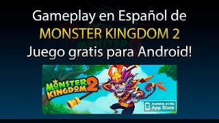 Monster Kingdom 2 - Gameplay con audio Español (Android)