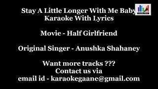 Stay A Little Longer With Me Karaoke With Lyrics _ Half Girlfriend _ Anushka Shahaney -