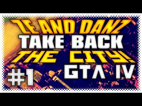 "Ze and Danz TAKE BACK THE CITY! Pt1 ""USE THE CROSSWALK"" (GTA IV Multiplayer)"