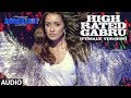 High Rated Gabru (Female Version) Full Audio | NAWABZAADE | Raghav, Punit, Dharmesh | Aditi