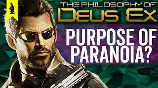 The Philosophy of Deus Ex: Does Paranoia Have Its PURPOSE? – Wisecrack Edition