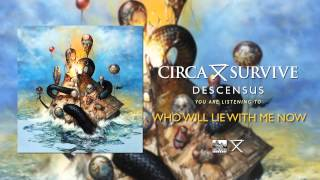 Circa Survive - Who Will Lie With Me Now