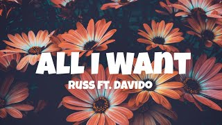 Russ - All I Want (Lyrics) ft. Davido