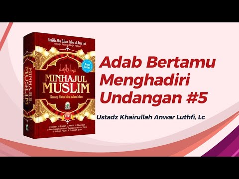 Adab Bertamu (Menghadiri Undangan) - Ustadz Khairullah Anwar Luthfi, Lc