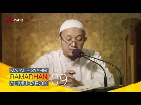 Kajian Kitab: Majalis Syahri Ramadhan Al Mubarok Eps. 9 - Ustadz Aris Munandar