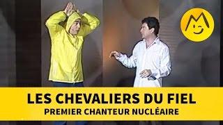 Les Chevaliers du Fiel : premier chanteur nucléaire