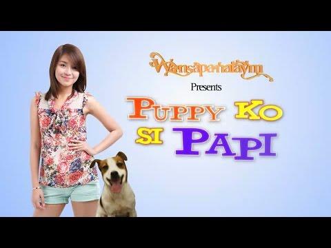 WANSAPANATAYM 'Puppy Ko Si Papi' Full Trailer