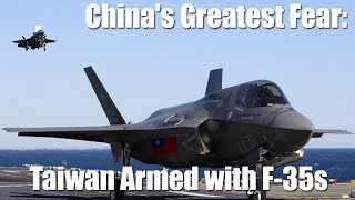 China's Greatest Fear: Taiwan Armed with F-35s