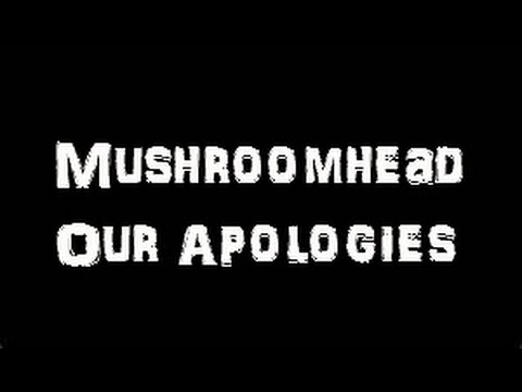 Mushroomhead- Our Apologies Lyrics