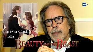 "Fabrizio Costa talks ""Beauty and the Beast"""