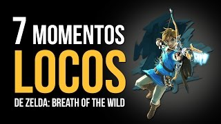 Los 7 momentos MÁS LOCOS de Zelda: Breath of the Wild