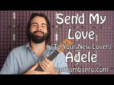 Send My Love To Your New Lover  Adele  Ukulele Tutorial  Two chord song