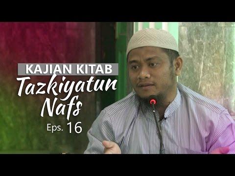 Kajian Rutin: Kitab Tazkiyatun Nafs 16 - Ustadz Amir As-Soronjy