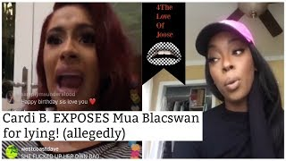 Cardi B. EXPOSES Mua BlacSwan for lying! (Video-NO COMMENTARY)
