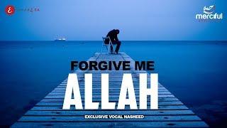 Forgive Me Allah – Astagfirullah – Heart Touching Nasheed