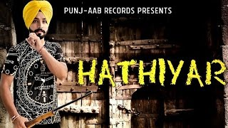 HATHIYAR - Deep Randhawa ● Latest Punjabi Song ● Panj-aab Records