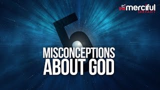 5 Misconceptions about God اللّٰه
