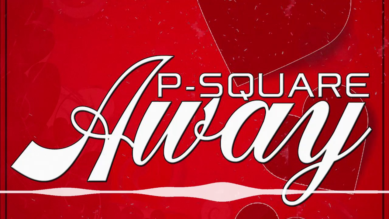 P-Square - Away [Official Audio]