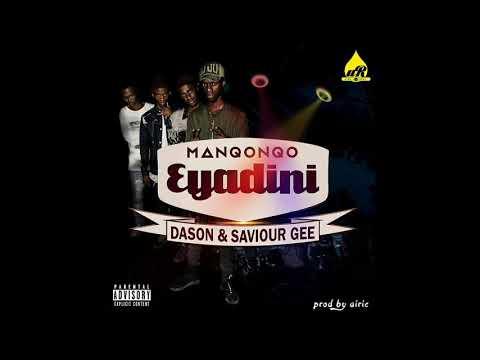 Manqonqo - Eyadini (ft Dason & Saviour Gee)