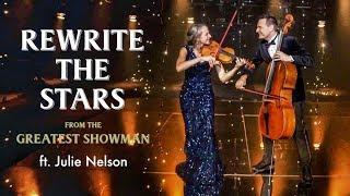 Rewrite The Stars Violin Cello Extended Story Version From The Greatest Showman The Piano Guys