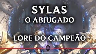 Sylas, O Abjugado - Lore do Campeão