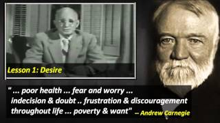 Napoleon Hill : The Man Andrew Carnegie Taught, Lesson 1