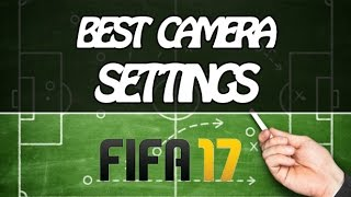 FIFA 17 TUTORIAL - BEST CAMERA SETTINGS / BEST CAMERA FOR PLAYSTATION AND XBOX