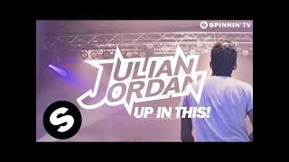 Julian Jordan - Up In This! (OUT NOW)