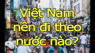 581. Viêt Nam nên đi theo nước nào để được giàu mạnh?