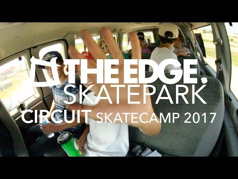 THE EDGE - CIRCUIT SKATECAMP 2017