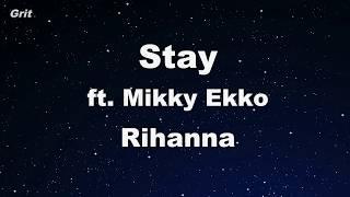Stay ft. Mikky Ekko - Rihanna Karaoke 【No Guide Melody】 Instrumental