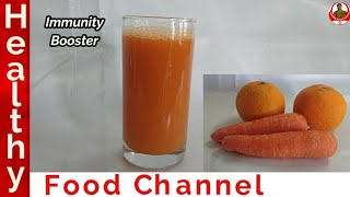 Immunity Boosting Recipe | Immunity Booster | Orange Carrot Juice in Tamil | Healthy Food Channel
