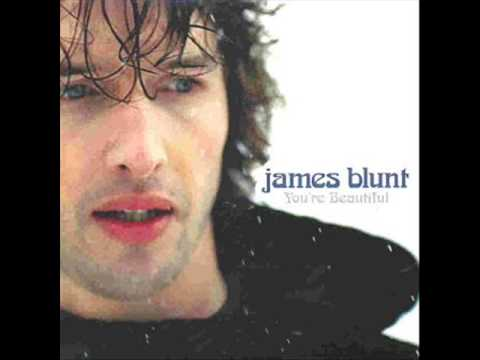 Your Beautiful- James Blunt