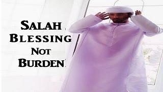 Salah is a Blessing, Not a Burden – Mufti Menk