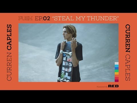 PUSH | Curren Caples: Steal My Thunder - Episode 2