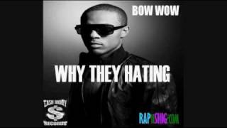 Watch Bow Wow Why They Hating video