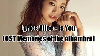 OST Memories of the alhambr - lyrics - Is You (Ailee)