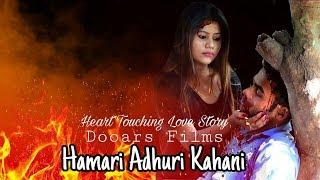 Hamari Adhuri Kahani-Heart Touching Love Story 2018  Latest Hindi New Song
