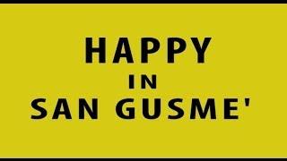 Happy in San Gusmè