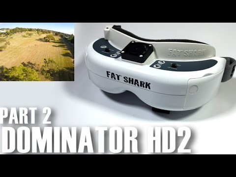 New FatShark Dominator HD2 FPV Goggles Review - Part 2