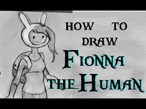 Ep. 44  How to draw Fionna the Human