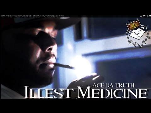 Still Ill Productions Presents: Illest Medicine the Official Music Video Performed By: Ace Da Truth