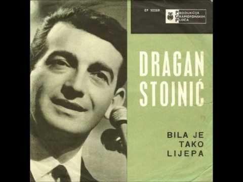 Dragan Stojnić - Bila je tako lijepa