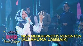 Nisa Menghipnotis Penonton [ALLAHUMA LABBAIK] - DMD Rindu Sabyan (20/11)