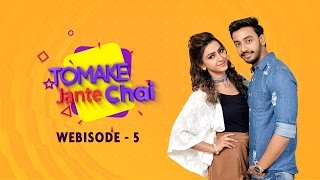 Tomake Jante Chai   Bonny   Koushani   Webisode 5   2017