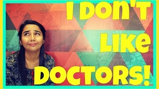 Why I Don't Like Going To The Doctors' | MostlySane | Latest Funny Videos