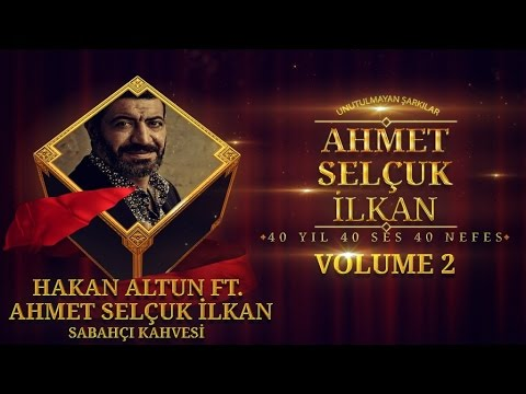 Hakan Altun Ft. Ahmet Selçuk İlkan - Sabahçı Kahvesi ( Official Audio )