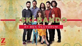 Eski Bando Ay Ben Ölüyorum İstanbul Beyrut Paris 2016 Z Yapım