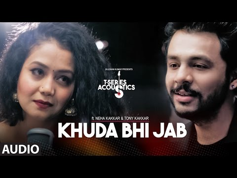 Khuda Bhi Jab Full Video Song | T-Series Acoustics | Tony Kakkar & Neha Kakkar⁠⁠⁠⁠ | T-Series